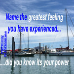 Greatest feeling is your power