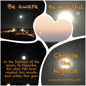 Be aware, mindful, choose the highest